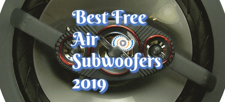 Best Free Air Subwoofer 2019