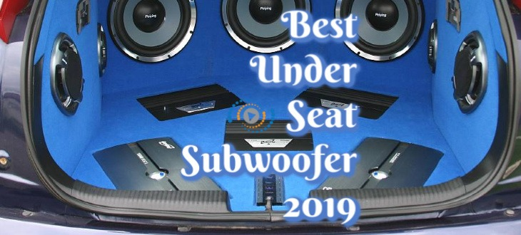 5 Best Under Seat Subwoofers of September 2019 Reviews