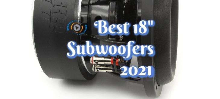 best 18 inch subwoofer 2021