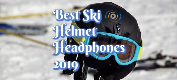 Best Ski Helmet Headphones Earbuds 2019
