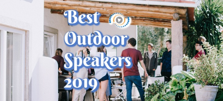 Best Outdoor Speaker 2019