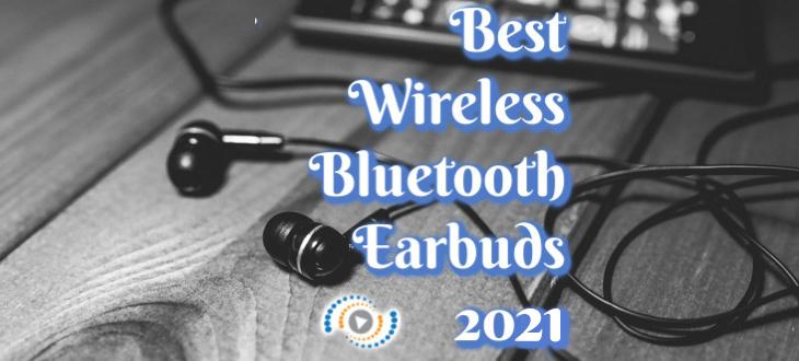 Best Wireless/Bluetooth Earbuds of 2021