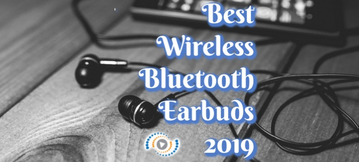 Best Wireless Bluetooth Earbuds 2019