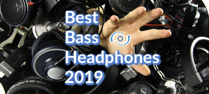 Best Bass Headphones 2019