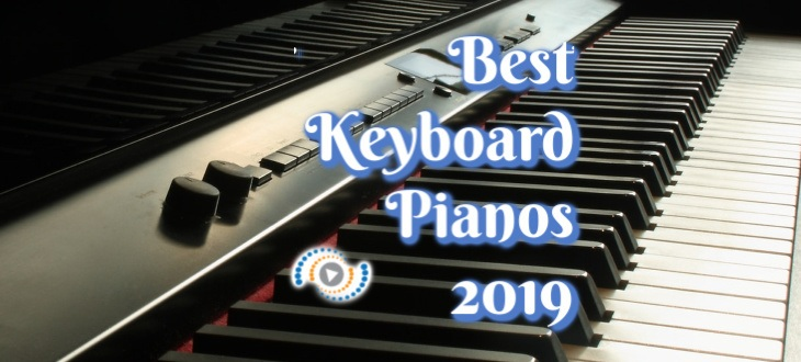 Best Keyboard Pianos to buy in 2019